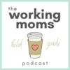 Mom Remix | The Working Mom's Field Guide Podcast